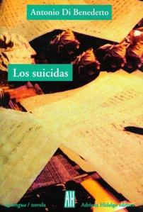 Portada Los Suicidas de Antonio Di Benedetto (AH)